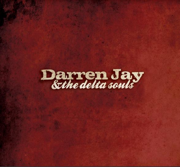 Darren Jay and The Delta Souls Album